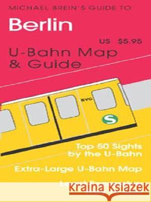 Berlin - Michael Brein's Travel Guides to Sightseeing: By Public Transportation Michael Brein 9781886590076