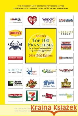 Bond's Top 100 Franchises Robert E. Bond 9781887137959