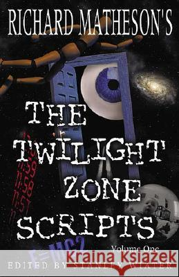The Twilight Zone Scripts Richard Matheson Stanley Wiater 9781887368421