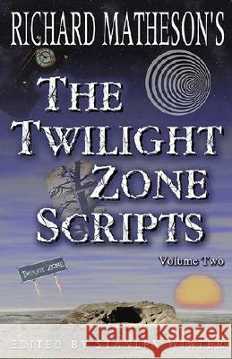 The Twilight Zone Scripts Richard Matheson Stanley Wiater 9781887368520