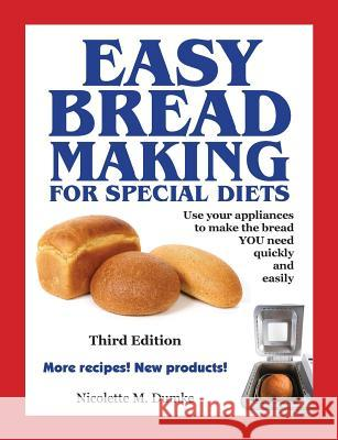 Easy Breadmaking for Special Diets, Third Edition Nicolette M. Dumke 9781887624206 Adapt Books