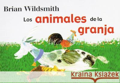 Animales de la Granja = Brian Wildsmith's Farm Animals Brian Wildsmith Brian Wildsmith Maria Fiol 9781887734844