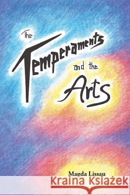 The Temperaments and the Arts Lissau, Magda 9781888365436