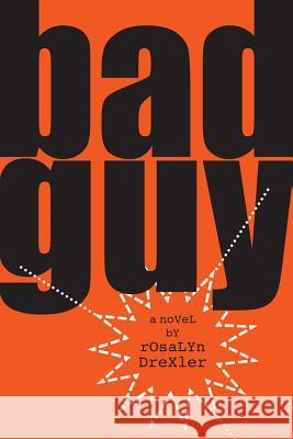 Bad Guy Rosalyn Drexler Jonathan Lethem 9781888889925