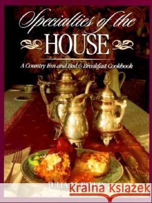 Specialties of the House: A Country Inn and Bed & Breakfast Cookbook Julia M. Pitkin 9781888952001