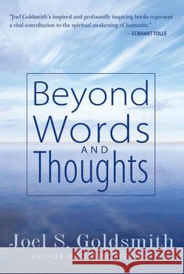 Beyond Words and Thoughts Joel S. Goldsmith 9781889051369