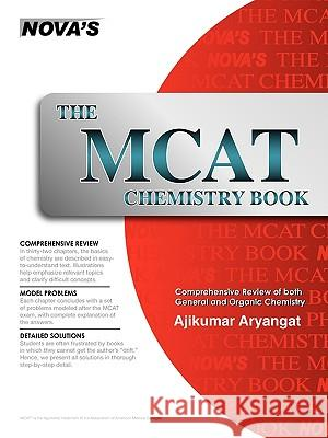 The MCAT Chemistry Book Ajikumar Aryangat 9781889057378