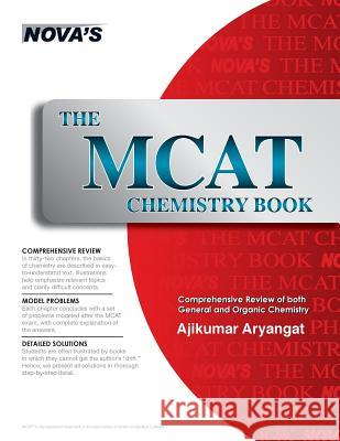 The MCAT Chemistry Book Ajikumar Aryangat 9781889057385