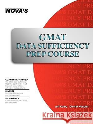 GMAT Data Sufficiency Prep Course: A Thorough Review Jeff Kolby 9781889057545