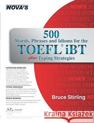 500 Words, Phrases, and Idioms for the TOEFL IBT [With CD (Audio)] Bruce Stirling 9781889057712