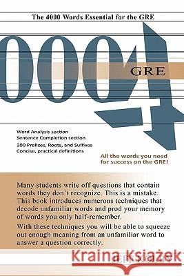GRE 4000 : The 4000 Words Essential for the GRE Jeff Kolby 9781889057781
