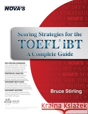 Scoring Strategies for the TOEFL IBT a Complete Guide [With CDROM] Bruce Stirling 9781889057842