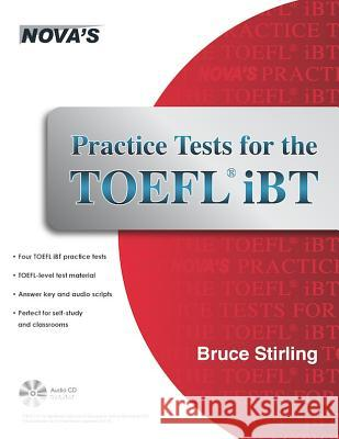 Practice Tests for the TOEFL IBT [With CD (Audio)] Bruce Stirling 9781889057941