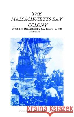 Massachusetts Bay Colony Volume II Leo Bonfanti 9781889193205