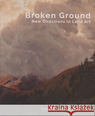 Broken Ground: New Directions in Land Art William Fox Dan Torop  9781889282336