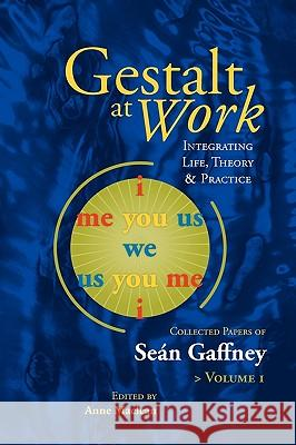 Gestalt at Work: Integrating Life, Theory and Practice Sean Gaffney Anne MacLean 9781889968049