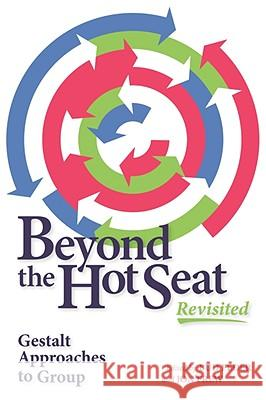 Beyond the Hot Seat Revisited: Gestalt Approaches to Group Bud Feder Jon Frew 9781889968087