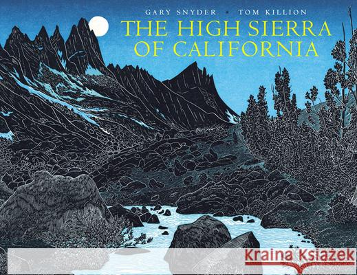 The High Sierra of California Gary Snyder 9781890771997