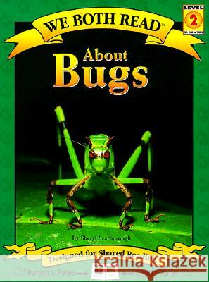 About Bugs Sheryl Scarborough 9781891327117