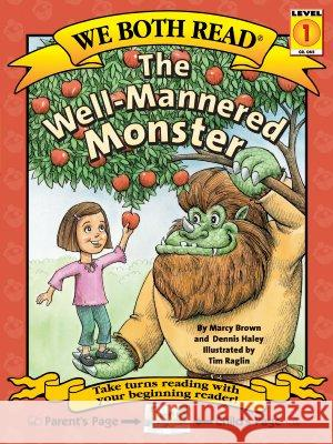 The Well-Mannered Monster Marcy Brown Dennis Haley Tim Raglin 9781891327650