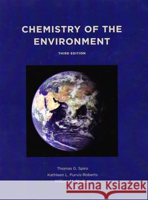 Chemistry of the Environment, Third Edition (Revised Spiro, Thomas; Purvis-Roberts, Kathleen; Stigliani, William M. 9781891389702