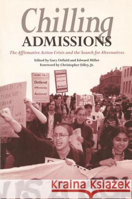 Chilling Admissions: The Affirmative Action Crisis and the Search for Alternatives    9781891792007