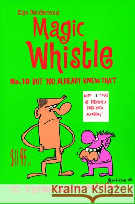Magic Whistle: But You Already Knew That Sam Henderson Sam Henderson 9781891867941 Alternative Comics