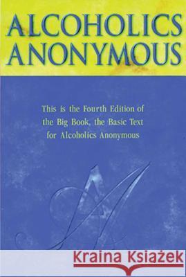 Alcoholics Anonymous Big Book AA Services A Alcoholics Anonymous World Service 9781893007161 Hazelden Publishing & Educational Services