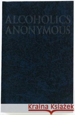 Alcoholics Anonymous Big Book AA Services A Alcoholics Anonymous World Service 9781893007178 Hazelden Publishing & Educational Services