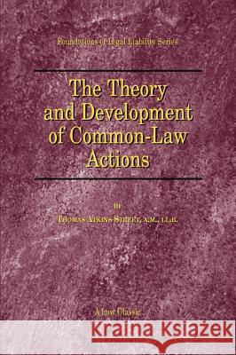 The Theory and Development of Common-Law Actions Thomas A. Street 9781893122253