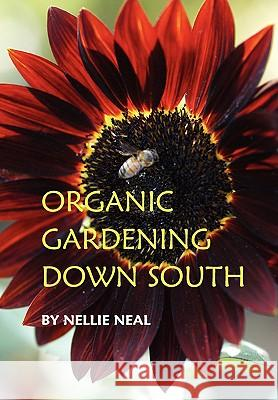 Organic Gardening Down South Nellie Neal Betty Barr Mackey 9781893443105