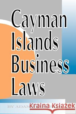 Cayman Islands Business Laws Adam Starchild 9781893713024