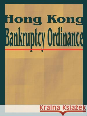 Hong Kong Bankruptcy Ordinance International Law & Taxation Publishers 9781893713307