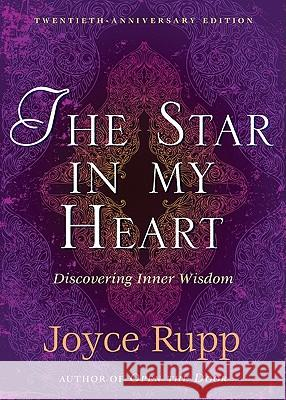 The Star in My Heart: Experiencing Sophia; Inner Wisdom Joyce Rupp 9781893732834 Ave Maria Press
