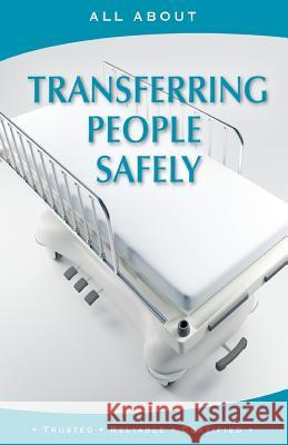 All about Transferring People Safely Laura Flyn Sherry Colli 9781896616612