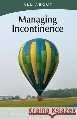 All about Managing Incontinence Laura Flyn 9781896616780