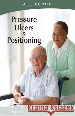 All about Pressure Ulcers and Positioning Laura Flyn 9781896616841