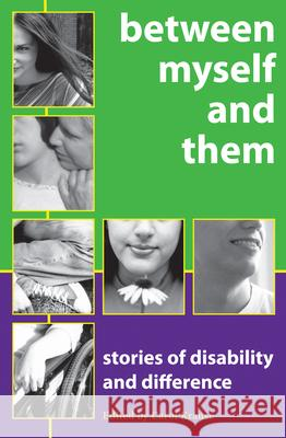 Between Myself and Them: Stories of Disability and Difference Carol Krause 9781896764993