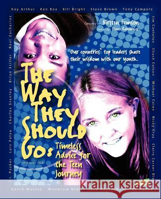 The Way They Should Go: Timeless Advice for the Teen Journey Diane Roblin-Lee Kirsten Femson 9781897186015