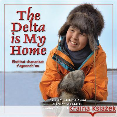The Delta Is My Home Tom McLeod Mindy Willet Tessa MacIntosh 9781897252321