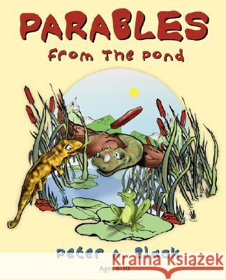 Parables from the Pond Peter A. Black 9781897373217