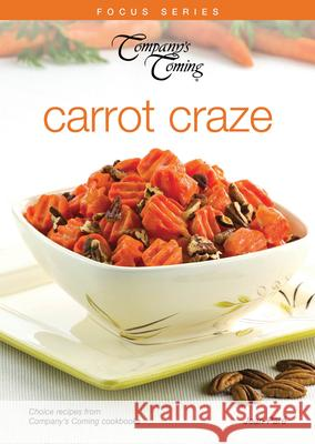 Carrot Craze: Choice Recipes from Company's Coming Cookbooks Jean Pare 9781897477090