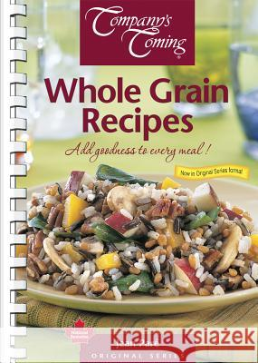 Whole Grain Recipes: Add Goodness to Every Meal! Jean Pare 9781897477328