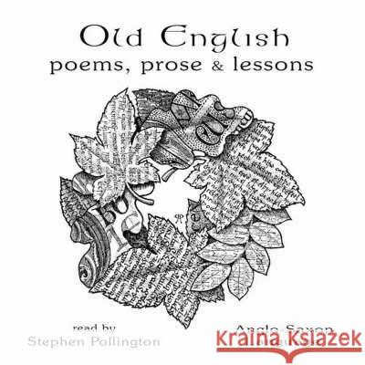 Old English, Poems Prose and Lessons Stephen Pollington 9781898281467