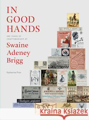In Good Hands : 250 Years of Craftsmanship at Swaine Adeney Brigg Prior, Katherine 9781898565093