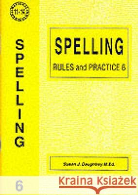 SPELLING RULES AND PRACTICE Susan J. Daughtrey 9781898696605