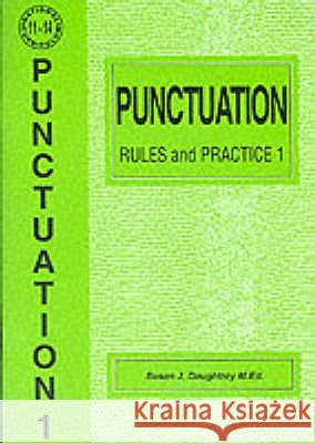 PUNCTUATION RULES AND PRACTICE Susan J. Daughtrey 9781898696704