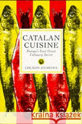 Catalan Cuisine Colman Andrews 9781898697763
