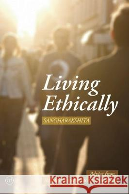 Living Ethically : Advice from Nagarjuna's Precious Garland Sangharakshita 9781899579860
