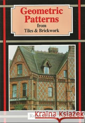 Geometric Patterns from Tiles & Brickwork Robert Field 9781899618125